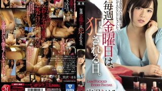 JUY-253 Every Friday, It Is A Day When You Get Fucked. Miyazawa Chiharu