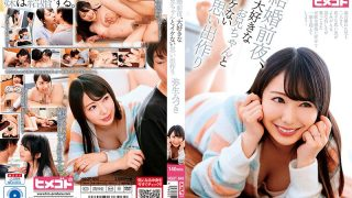 HGOT-043 On The Eve Of Marriage Making Good Memories With My Favorite …