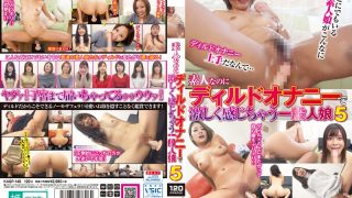KAGP-148 Ordinary Daughter 5 Who Feels Intensely With Dildo Masturbatio…